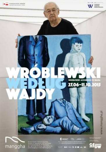 Wroblewski according to Wajda, 27/06-15/10/2015, exhibition poster